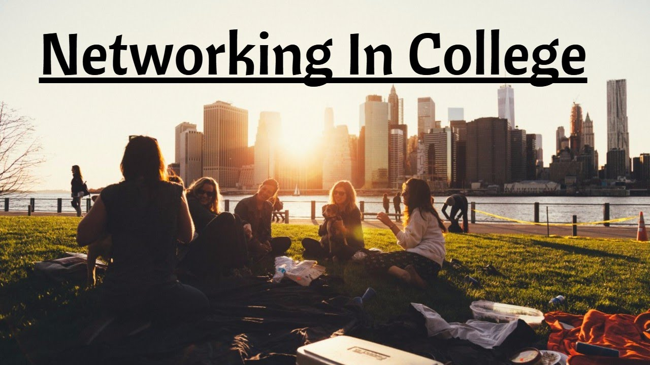 How To Network In College - What Is Networking And Why Is Networking Important